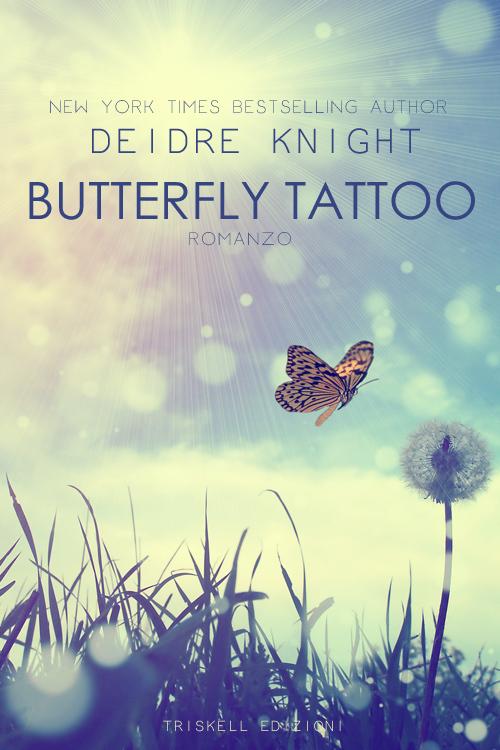 33545bad6 Butterfly Tattoo - Edizione italiana - Deidre Knight - Triskell Edizioni
