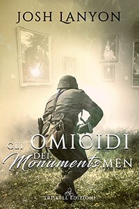 Gli omicidi dei Monuments Men – Josh Lanyon