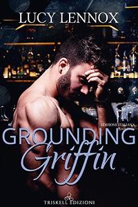 Grounding Griffin – Edizioni italiana – Lucy Lennox